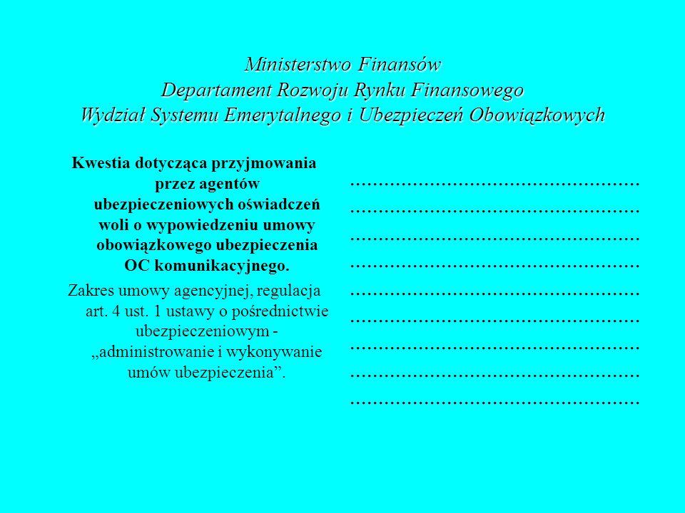 Ministerstwo Finansów Departament Rozwoju Rynku Finansowego Wydział Systemu Emerytalnego i Ubezpieczeń Obowiązkowych Kwestia dotycząca przyjmowania pr