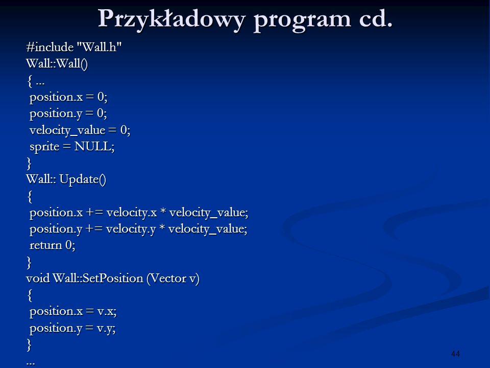 44 Przykładowy program cd. #include