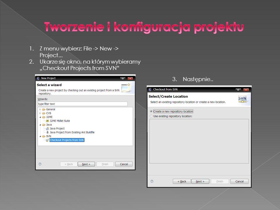1.Z menu wybierz: File -> New -> Project... 2.Ukarze się okno, na którym wybieramy Checkout Projects from SVN 3. Następnie..