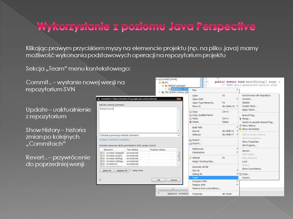 Klikając prawym przyciskiem myszy na elemencie projektu (np. na pliku.java) mamy możliwość wykonania podstawowych operacji na repozytorium projektu Se