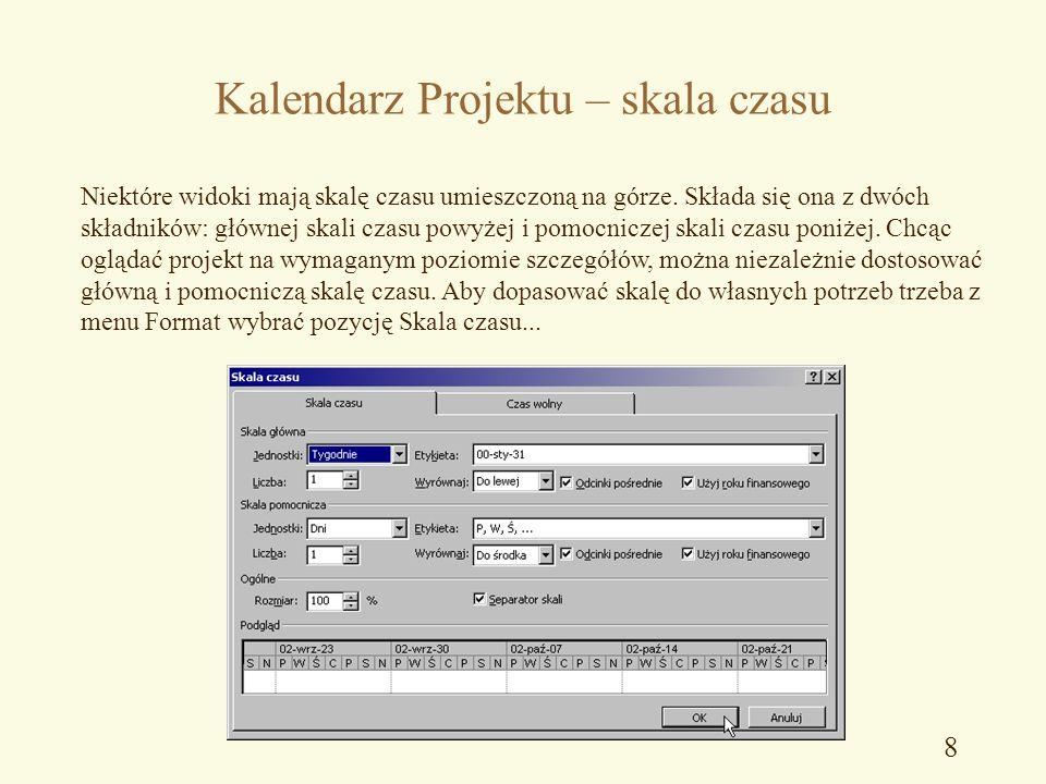 7 Kalendarz Projektu – zmiany Z każdym projektem można skojarzyć kilka kalendarzy. Kalendarze określają sposób wykorzystania zasobów pracy w projekcie