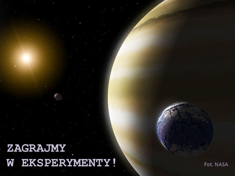 Fot. NASA ZAGRAJMY W EKSPERYMENTY!