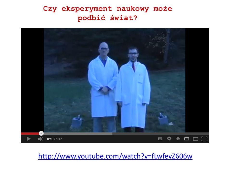 Czy eksperyment naukowy może podbić świat? http://www.youtube.com/watch?v=fLwfevZ606w