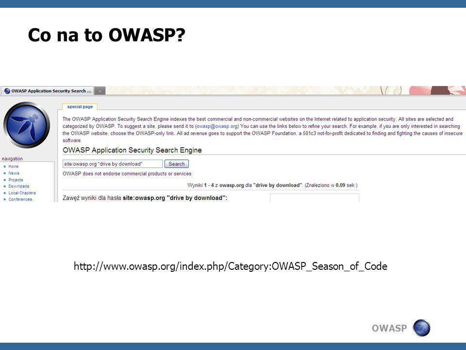 OWASP Co na to OWASP? http://www.owasp.org/index.php/Category:OWASP_Season_of_Code