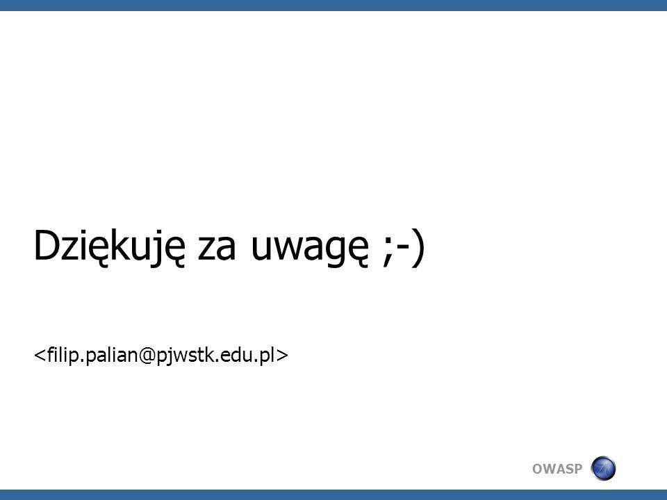 OWASP Dziękuję za uwagę ;-)
