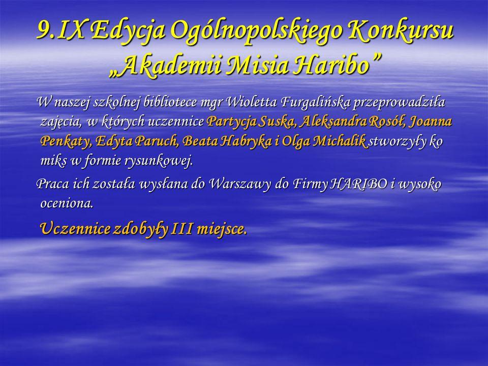 9.IX Edycja Ogólnopolskiego Konkursu Akademii Misia Haribo W naszej szkolnej bibliotece mgr Wioletta Furgalińska przeprowadziła zajęcia, w których ucz