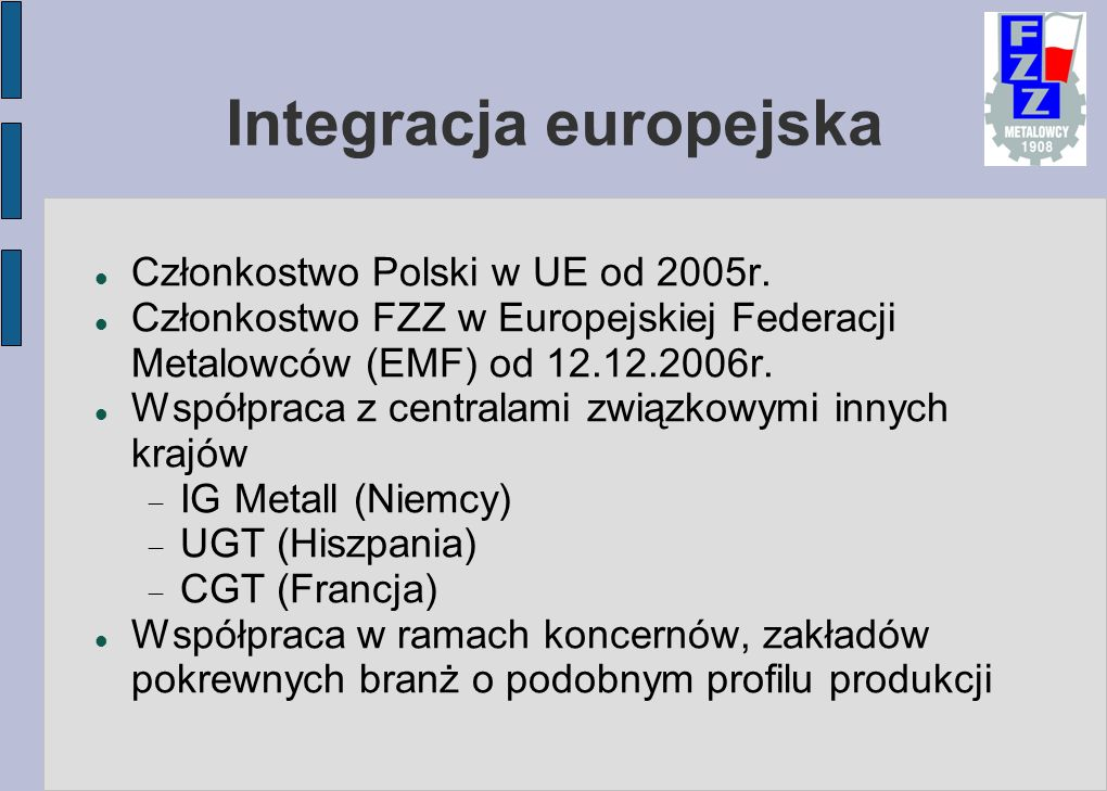 Integracja europejska Członkostwo Polski w UE od 2005r.