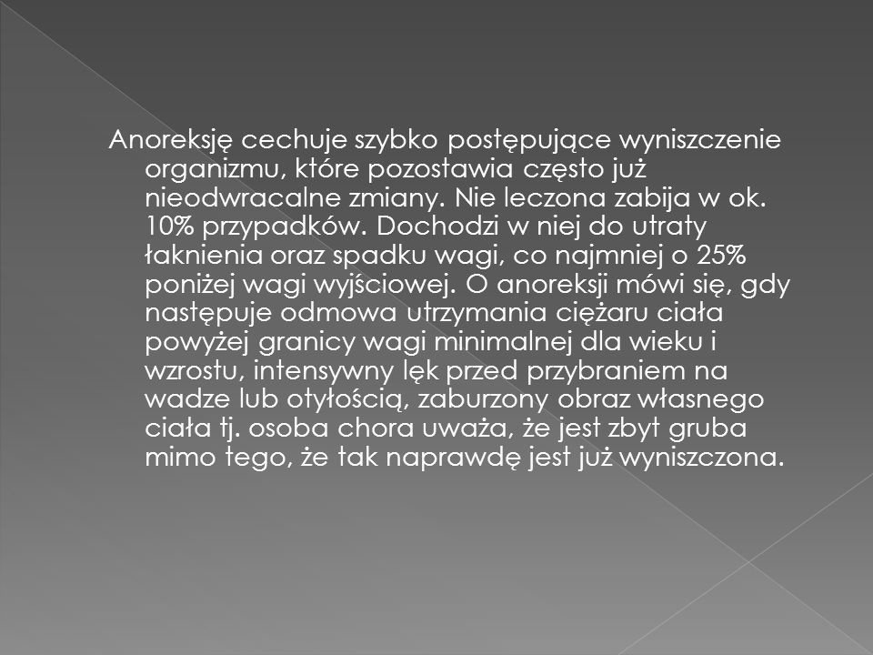 niedciśnienie tętnicze dyskomfort w jamie brzusznej zaburzenia równowagi elektrolitycznej nieregularne miesiączki lub ich brak sucha skóra zgrubienia skóry palców (od prowokowania wymiotów) rany lub blizny na grzbietach dłoni uszkodzenie szkliwa zębów uszkodzenie naczynek krwionośnych w oczach opuchlizna twarzy i policzków (zapalenia ślinianek) awitaminoza rozciągnięcie żołądka do znacznych rozmiarów osłabienie serca, wątroby i układu pokarmowego
