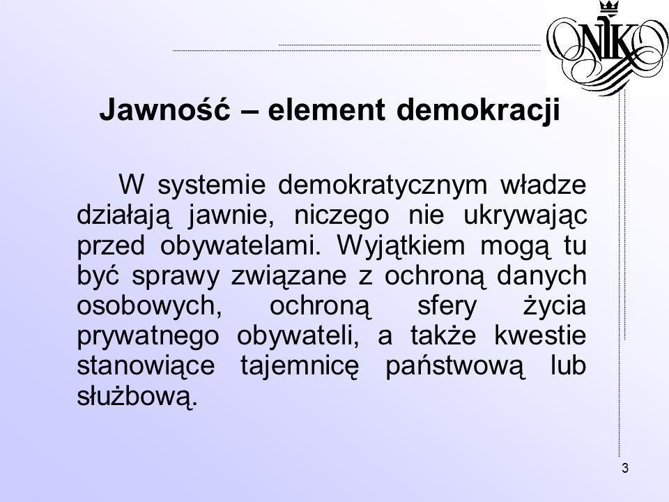 3 Jawność – element demokracji W systemie demokratycznym władze działają jawnie, niczego nie ukrywając przed obywatelami. Wyjątkiem mogą tu być sprawy