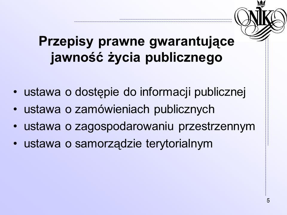 5 Przepisy prawne gwarantujące jawność życia publicznego ustawa o dostępie do informacji publicznej ustawa o zamówieniach publicznych ustawa o zagospo
