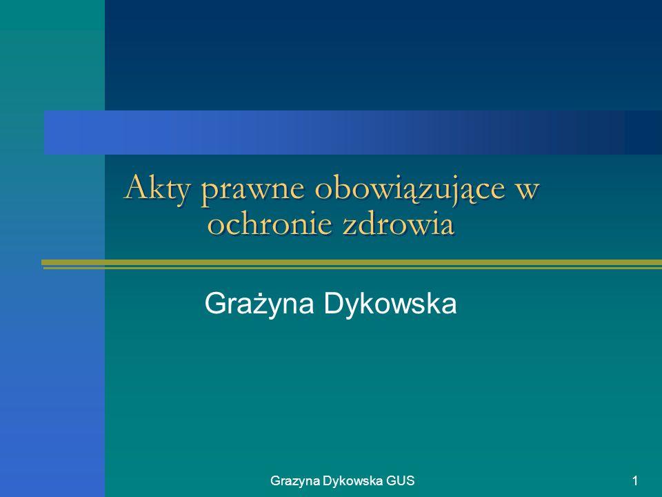 Grazyna Dykowska GUS2 Ustawa z sierpnia 1991 roku o zakładach opieki zdrowotnej Wśród publicznych zakładów opieki zdrowotnej utworzonych przez ministrów wyróżnia się zakłady podlegające szczególnej regulacji.