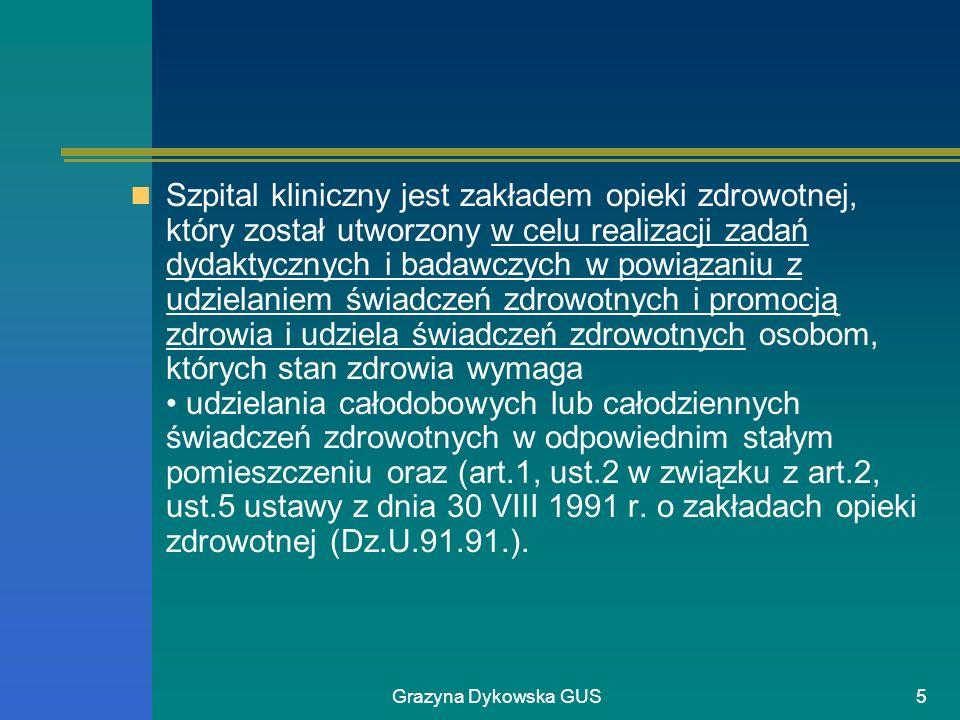 Grazyna Dykowska GUS5 Szpital kliniczny jest zakładem opieki zdrowotnej, który został utworzony w celu realizacji zadań dydaktycznych i badawczych w p