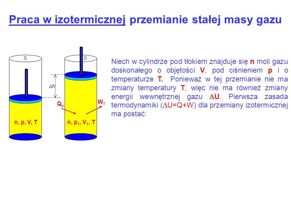 Niech w cylindrze pod tłokiem znajduje się n moli gazu doskonałego o objętości V, pod ciśnieniem p i o temperaturze T. Ponieważ w tej przemianie nie m