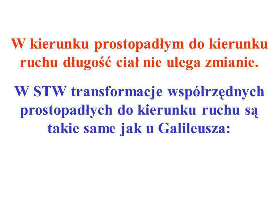 W STW transformacje współrzędnych prostopadłych do kierunku ruchu są takie same jak u Galileusza: