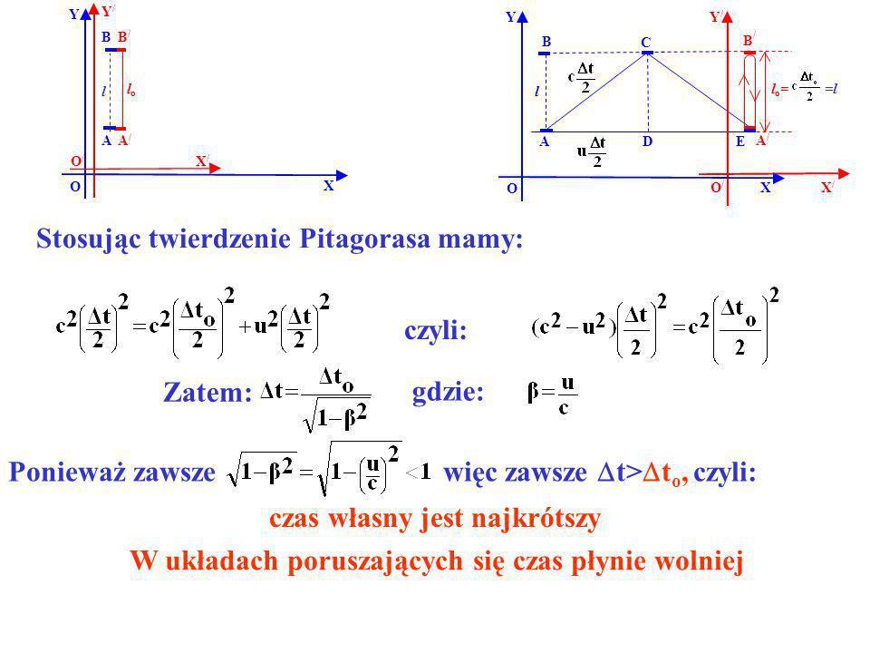 B B/B/ A/A/ A Y X Y/Y/ X/X/ O O/O/ lolo l B B / EA Y X O l D C l o = =l czyli: Zatem: gdzie: Ponieważ zawsze więc zawsze t> t o, czyli: A/A/ X/X/ Y/Y/