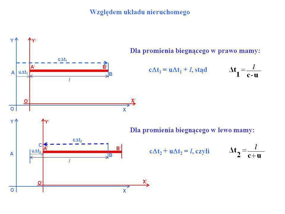 Względem układu nieruchomego O X Y O/O/ X/X/ Y/Y/ l A A/A/ B/B/ u t 1 c t 1 B O X Y O/O/ X/X/ Y/Y/ l A A/A/ B/B/ u t 2 c t 2 B C c t 1 = u t 1 + l, st