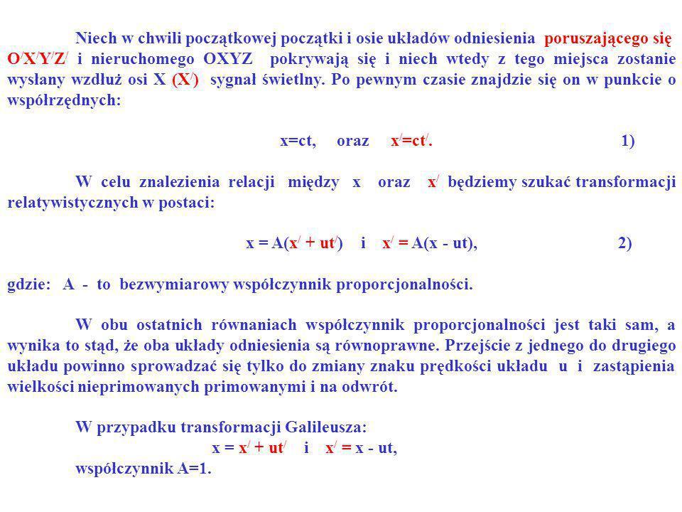 Niech w chwili początkowej początki i osie układów odniesienia poruszającego się O / X / Y / Z / i nieruchomego OXYZ pokrywają się i niech wtedy z teg