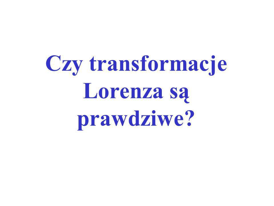 Czy transformacje Lorenza są prawdziwe?