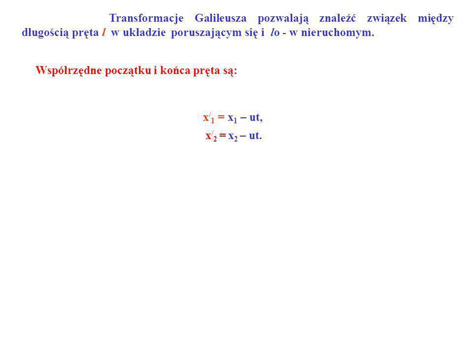 Współrzędne początku i końca pręta są: x / 1 = x 1 – ut, x / 2 = x 2 – ut.