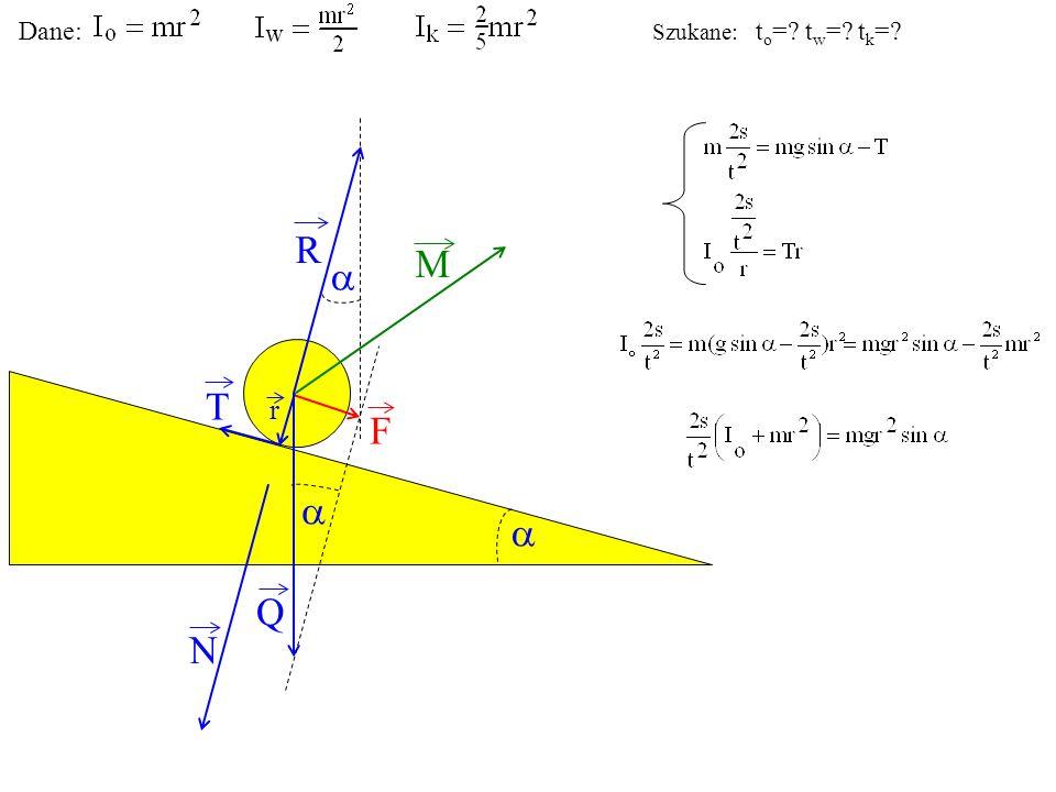 T Q N F R M r Dane: Szukane: t o =? t w =? t k =?