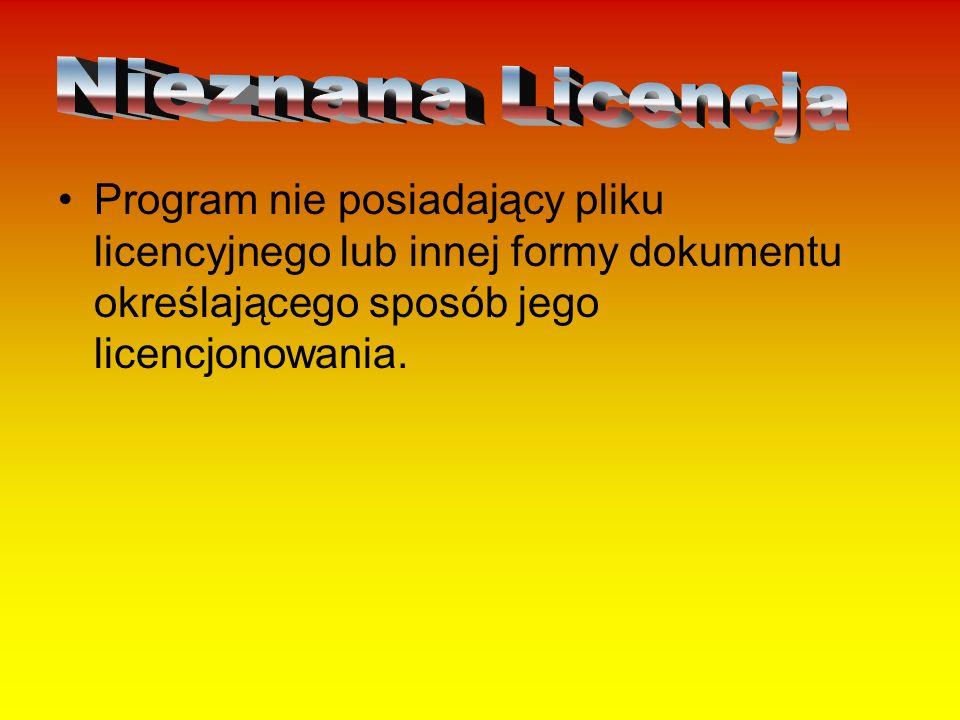 Program nie posiadający pliku licencyjnego lub innej formy dokumentu określającego sposób jego licencjonowania.