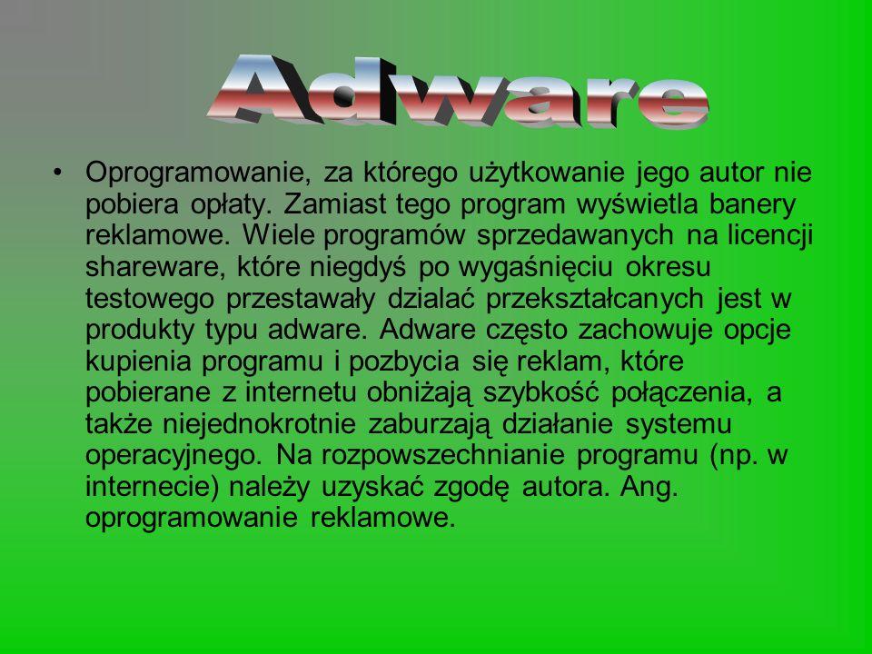 Oprogramowanie, za którego użytkowanie jego autor nie pobiera opłaty. Zamiast tego program wyświetla banery reklamowe. Wiele programów sprzedawanych n