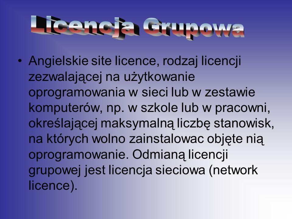 Angielskie site licence, rodzaj licencji zezwalającej na użytkowanie oprogramowania w sieci lub w zestawie komputerów, np. w szkole lub w pracowni, ok
