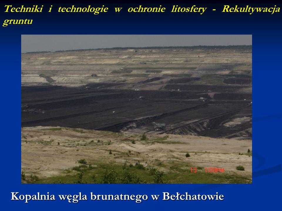 Techniki i technologie w ochronie litosfery - Rekultywacja gruntu Kopalnia węgla brunatnego w Bełchatowie