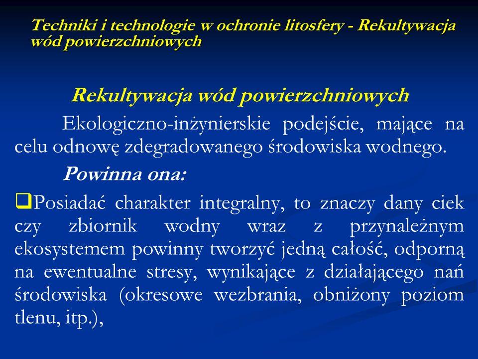Rekultywacja wód powierzchniowych Techniki i technologie w ochronie litosfery - Rekultywacja wód powierzchniowych Rekultywacja wód powierzchniowych Ek