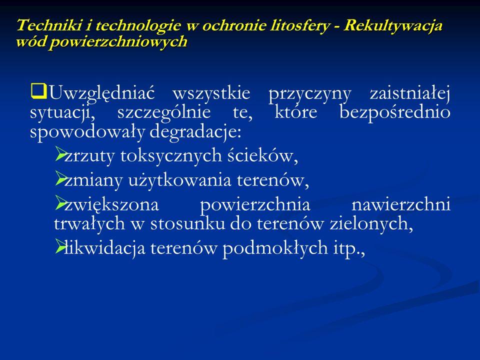 Rekultywacja wód powierzchniowych Techniki i technologie w ochronie litosfery - Rekultywacja wód powierzchniowych Uwzględniać wszystkie przyczyny zais