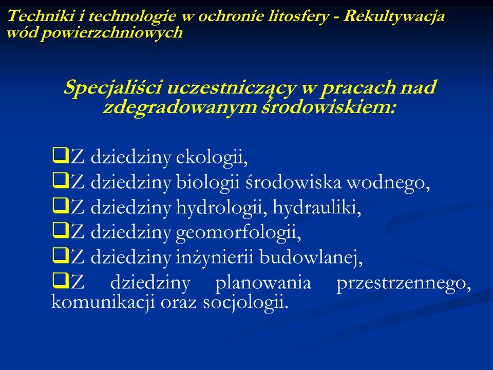 Rekultywacja wód powierzchniowych Techniki i technologie w ochronie litosfery - Rekultywacja wód powierzchniowych Specjaliści uczestniczący w pracach