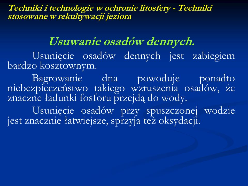 Techniki stosowane w rekultywacji jeziora Techniki i technologie w ochronie litosfery - Techniki stosowane w rekultywacji jeziora Usuwanie osadów denn