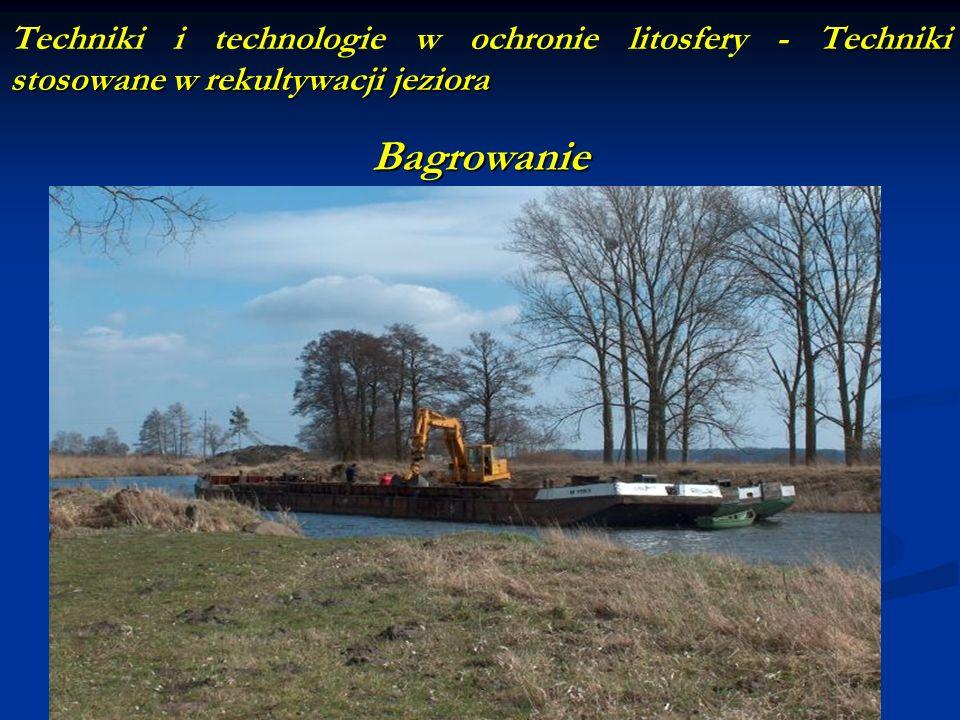 Techniki stosowane w rekultywacji jeziora Techniki i technologie w ochronie litosfery - Techniki stosowane w rekultywacji jeziora Bagrowanie