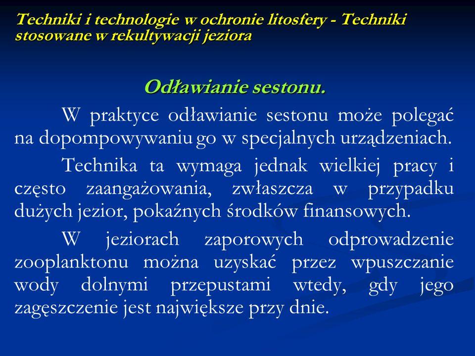 Techniki stosowane w rekultywacji jeziora Techniki i technologie w ochronie litosfery - Techniki stosowane w rekultywacji jeziora Odławianie sestonu.