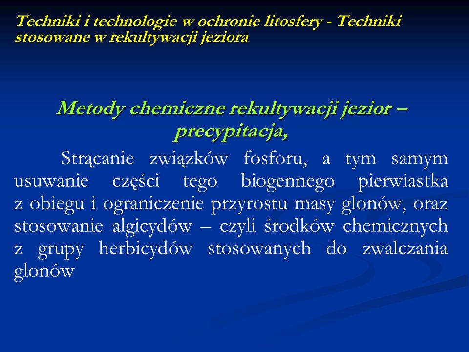 Techniki stosowane w rekultywacji jeziora Techniki i technologie w ochronie litosfery - Techniki stosowane w rekultywacji jeziora Metody chemiczne rek
