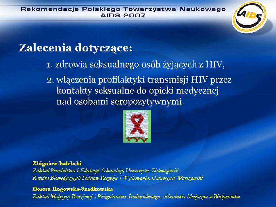 Zalecenia dotyczące: 1. zdrowia seksualnego osób żyjących z HIV, 2. włączenia profilaktyki transmisji HIV przez kontakty seksualne do opieki medycznej