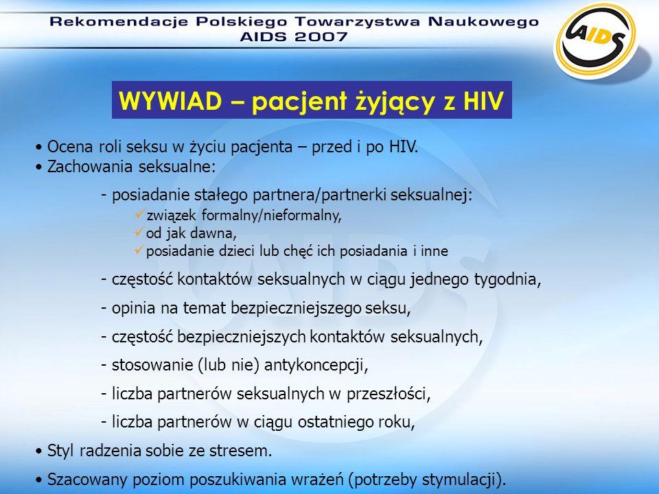 Ocena roli seksu w życiu pacjenta – przed i po HIV. Zachowania seksualne: - posiadanie stałego partnera/partnerki seksualnej: związek formalny/nieform