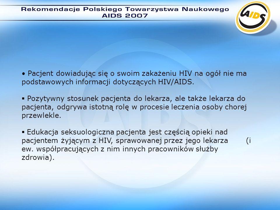 Pacjent dowiadując się o swoim zakażeniu HIV na ogół nie ma podstawowych informacji dotyczących HIV/AIDS. Pozytywny stosunek pacjenta do lekarza, ale