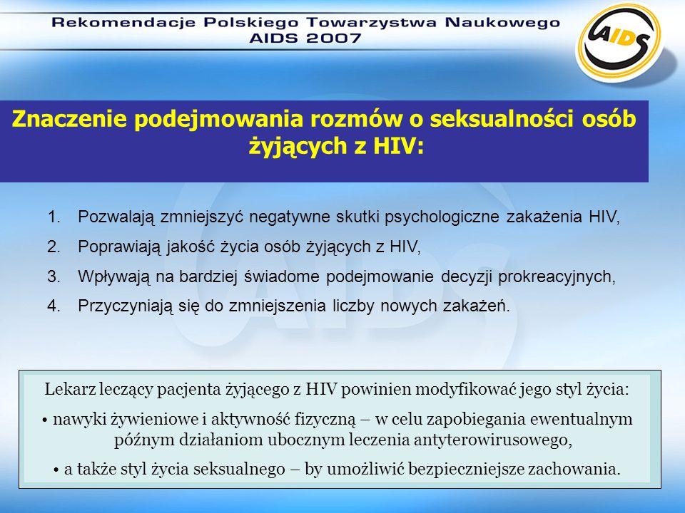 Znaczenie podejmowania rozmów o seksualności osób żyjących z HIV: Lekarz leczący pacjenta żyjącego z HIV powinien modyfikować styl życia pacjenta: jeg