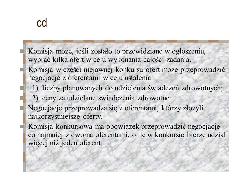 cd Komisja może, jeśli zostało to przewidziane w ogłoszeniu, wybrać kilka ofert w celu wykonania całości zadania. Komisja w części niejawnej konkursu