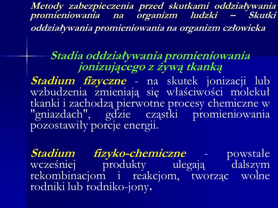 Metody zabezpieczenia przed skutkami oddziaływania promieniowania na organizm ludzki – Metody zabezpieczenia przed skutkami oddziaływania promieniowan