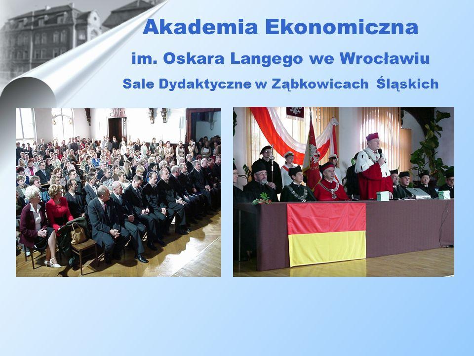 Akademia Ekonomiczna im. Oskara Langego we Wrocławiu Sale Dydaktyczne w Ząbkowicach Śląskich