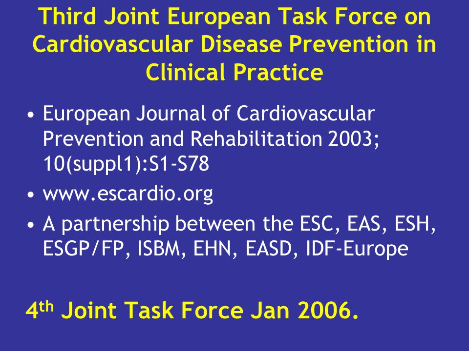 Third Joint European Task Force on Cardiovascular Disease Prevention in Clinical Practice European Journal of Cardiovascular Prevention and Rehabilita