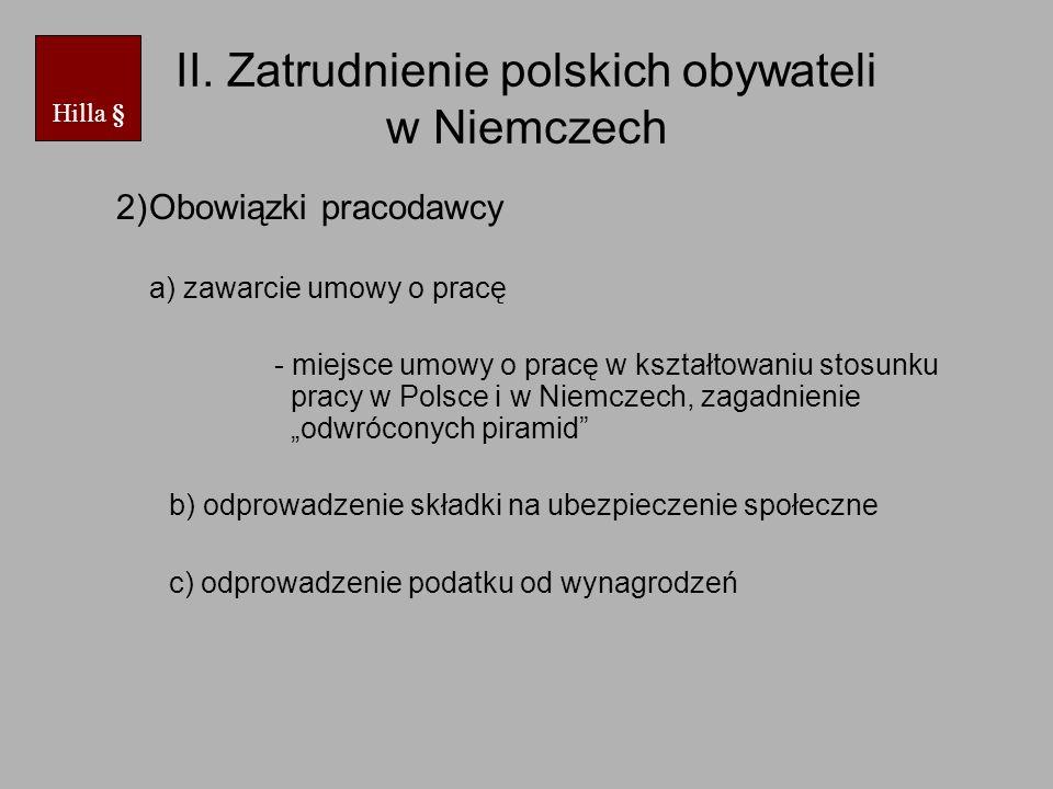 II. Zatrudnienie polskich obywateli w Niemczech 2)Obowiązki pracodawcy a) zawarcie umowy o pracę - miejsce umowy o pracę w kształtowaniu stosunku prac