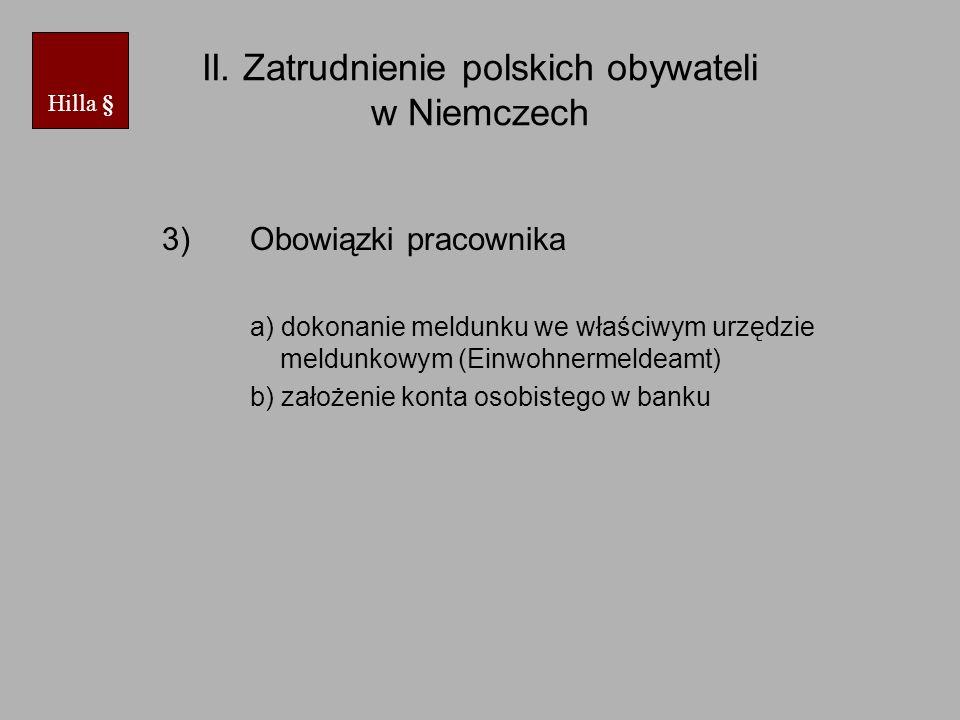 II. Zatrudnienie polskich obywateli w Niemczech 3)Obowiązki pracownika a) dokonanie meldunku we właściwym urzędzie meldunkowym (Einwohnermeldeamt) b)