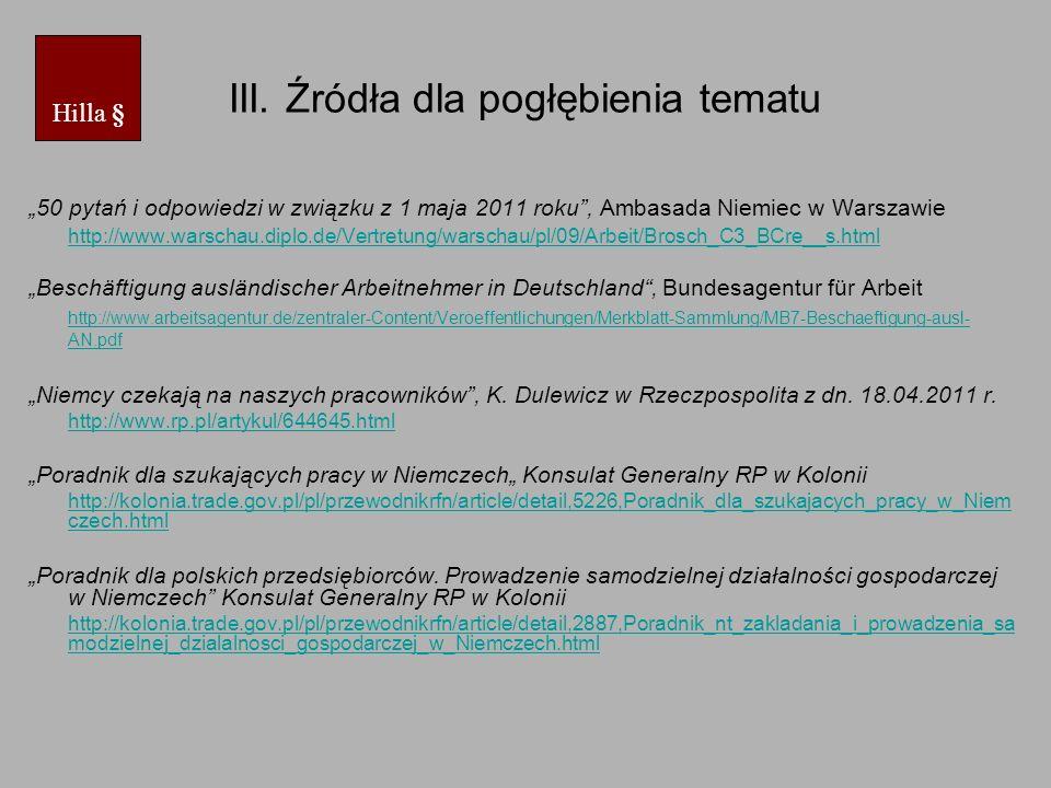 III. Źródła dla pogłębienia tematu 50 pytań i odpowiedzi w związku z 1 maja 2011 roku, Ambasada Niemiec w Warszawie http://www.warschau.diplo.de/Vertr