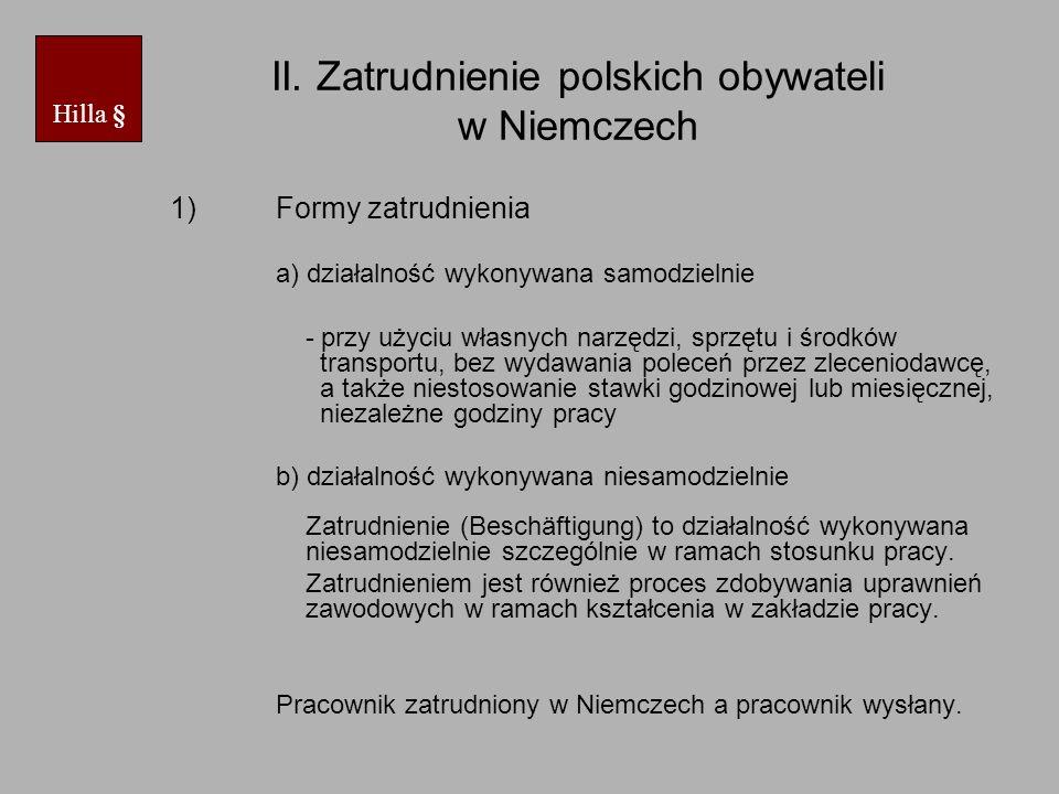 II. Zatrudnienie polskich obywateli w Niemczech 1)Formy zatrudnienia a) działalność wykonywana samodzielnie - przy użyciu własnych narzędzi, sprzętu i