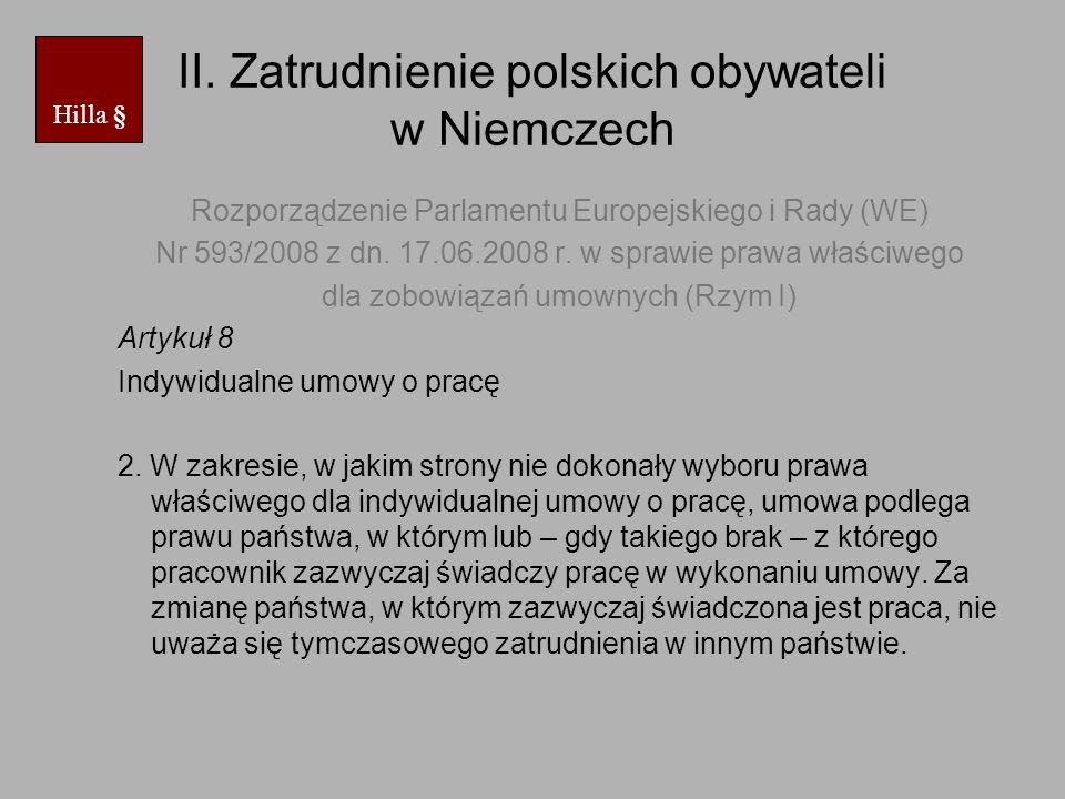 II. Zatrudnienie polskich obywateli w Niemczech Rozporządzenie Parlamentu Europejskiego i Rady (WE) Nr 593/2008 z dn. 17.06.2008 r. w sprawie prawa wł