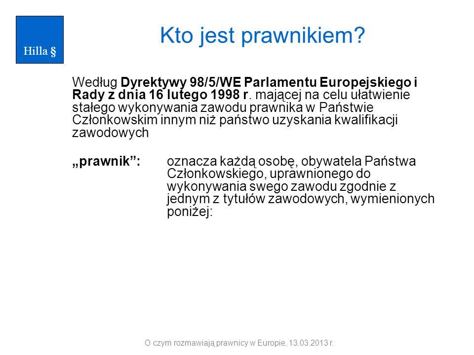 Kto jest prawnikiem? Według Dyrektywy 98/5/WE Parlamentu Europejskiego i Rady z dnia 16 lutego 1998 r. mającej na celu ułatwienie stałego wykonywania