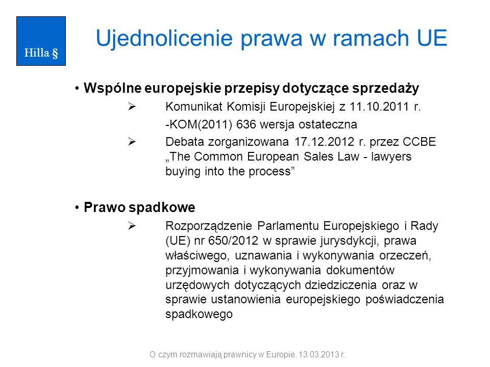 Ujednolicenie prawa w ramach UE Wspólne europejskie przepisy dotyczące sprzedaży Komunikat Komisji Europejskiej z 11.10.2011 r. -KOM(2011) 636 wersja
